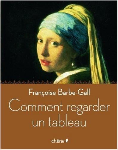 comment regarder un tableau Françoise Barbe Gall