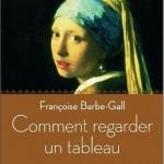 Comment regarder un tableau, Françoise Barbe-Gall (1/6)